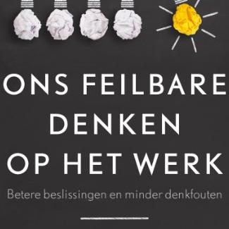 Boekpresentatie: Chantal van Leest – Ons feilbare denken op het werk